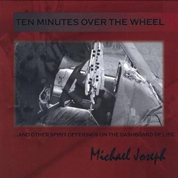 Ten Minutes Over the Wheel