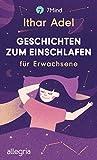 Buchinformationen und Rezensionen zu Geschichten zum Einschlafen: für Erwachsene von Ithar Adel