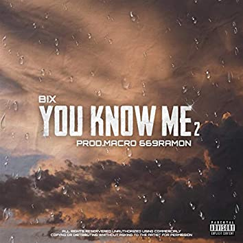 You know me 2 (feat. 669 Ramon & Macro)