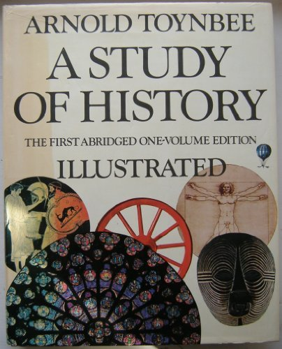 A Study of History (Abridged and Illustrated)