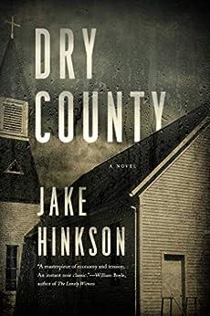 Dry County: A Novel by [Jake Hinkson]