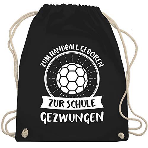 Shirtracer Handball - Zum Handball geboren zur Schule gezwungen - Unisize - Schwarz - turnbeutel handball - WM110 - Turnbeutel und Stoffbeutel aus Baumwolle