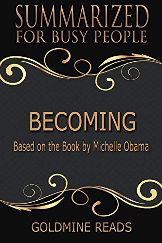 Becoming - Summarized for Busy People: Based on the Book by Michelle Obama
