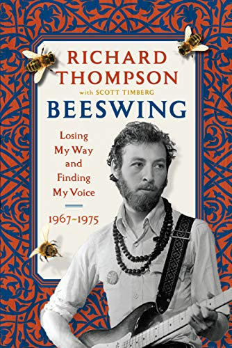 Compare Textbook Prices for Beeswing: Losing My Way and Finding My Voice 1967-1975  ISBN 9781616208950 by Thompson, Richard,Timberg, Scott