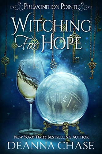 Witching For Hope: A Paranormal Women's Fiction Novel (Premonition Pointe Book 2)