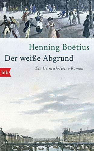 Buchseite und Rezensionen zu 'Der weiße Abgrund: Ein Heinrich-Heine-Roman' von Henning Boëtius