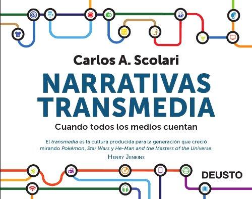 Narrativas transmedia : cuando todos los medios cuentan