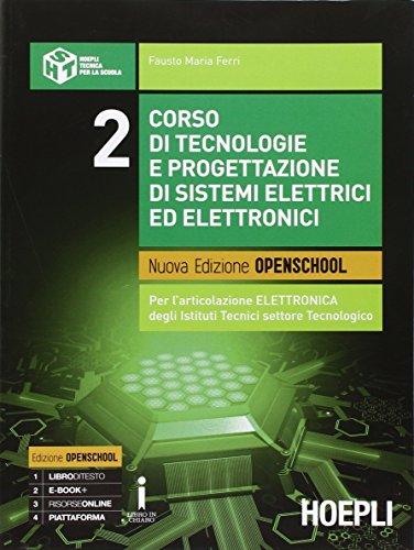 Corso di tecnologie e progettazione di sistemi elettrici ed elettronici. Per gli Ist. tecnici industriali. Con e-book. Con espansione online (Vol. 2)