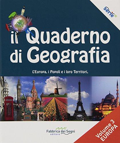 Il quaderno di geografia. Per la Scuola media. L'Europa, i popoli e i loro territori (Vol. 3)