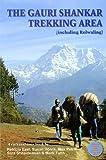 The Gauri Shankar Trekking Area (including Rowaling)