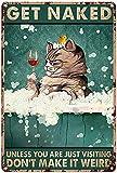 Cartel de metal vintage con texto en inglés 'Bar Cat And Wine Get Naked Unless You Are Just Visiting Don't Make It Weird - Cartel de metal para pared, 20 x 30 cm