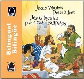Jesús lava los pies a sus discípulos/Jesus Washes Peter's Feet (Libros Arco (Biling e/Bilingual)) (Multilingual Edition) (Spanish Edition) (Spanish and English Edition)