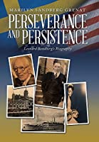 Perseverance and Persistence: Leonard Sandberg's Biography