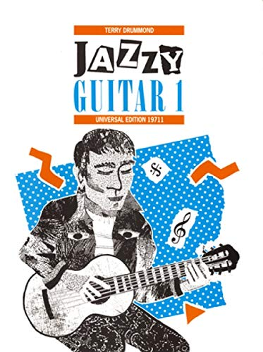 JAZZY GUITAR 1 : FOR ACOUSTIC AND/ OR ELECTRIC GUITAR