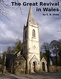 The Great Revival in Wales by [S. B. Shaw]