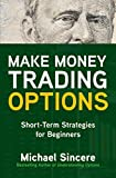 Make Money Trading Options: Short-Term Strategies for Beginners (English Edition)