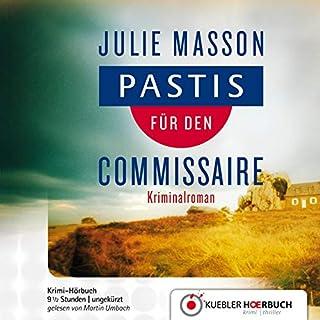 Pastis für den Commissaire                   Autor:                                                                                                                                 Julie Masson                               Sprecher:                                                                                                                                 Martin Umbach                      Spieldauer: 9 Std. und 34 Min.     27 Bewertungen     Gesamt 4,6