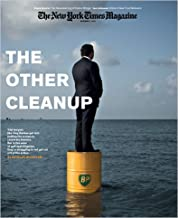 The New York Times Magazine, November 7, 2010 - The Other Cleanup. Trial lawyers like Tony Buzbee got rich putting the screws to corporate America. By Douglas McCollam (But in the wave of gulf-spill litigation, they're struggling to not get cut out of the action. Mark Harris: The Reawakening of Debra Winger. Ian Johnson: China's New True Believers.)