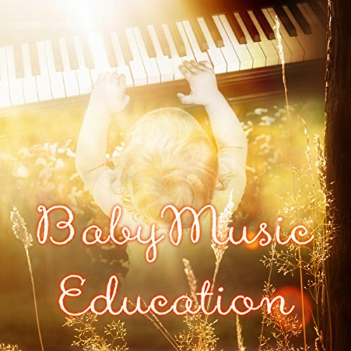 Baby Music Education – Be Smarter with Classical Music, Build Baby's IQ, Cognitive Development Stages with Classics, Mental & Physical Activity, Perfect Piano Music for Kids