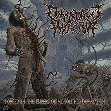 Forged in the Embers of Monolithic Devastation
