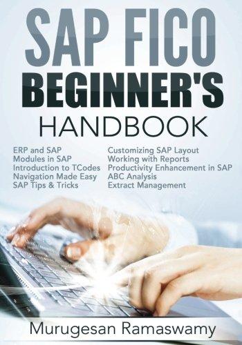 SAP FICO Beginner's Hand Book: Your SAP User Manual, SAP for Dummies, SAP Books (SAP FICO BOOKS) (Volume 1)