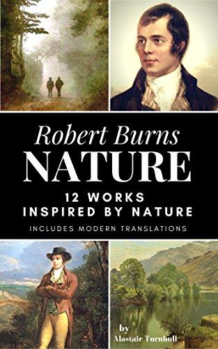 Robert Burns - Nature: 12 Works Inspired By Nature (Enjoying Robert Burns Book 2) (English Edition)