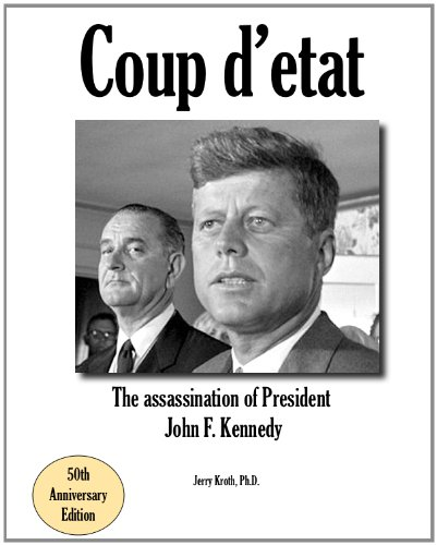 Coup d'etat: The assassination of President John F. Kennedy