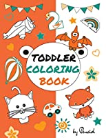 Toddler coloring book: 152 pages!! LARGE, GIANT, Simple Picture Coloring Books for Toddlers, Kids Ages 1-4, boys, girls