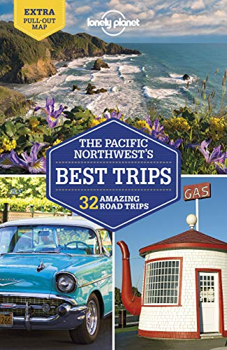 Lonely Planet Pacific Northwest s Best Trips (Trips Regional)