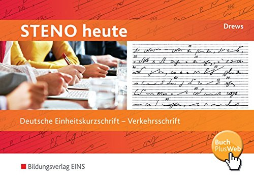 Steno heute / Deutsche Einheitskurzschrift: Steno heute, Verkehrschrift