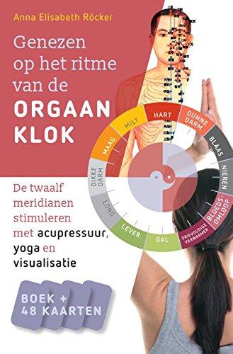 Genezen op het ritme van de orgaanklok: de twaalf meridianen stimuleren met acupressuur, yoga en visualisatie - boek in doos + 48 kaarten