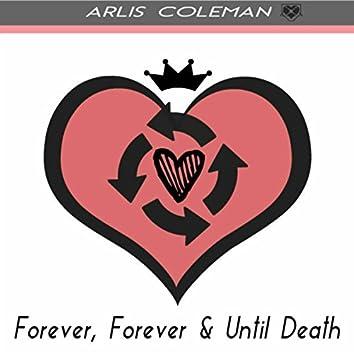 Forever, Forever & Until Death
