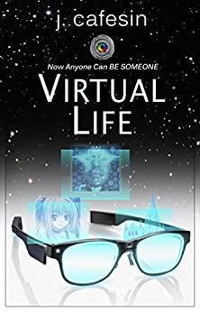 VIRTUAL LIFE (Fractured Fairy Tales of the Twilight Zone Book 2) by [J. Cafesin]