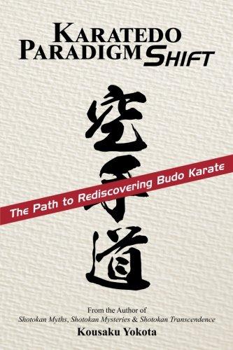 Karatedo Paradigm Shift: The Path to Rediscovering Budo Karate