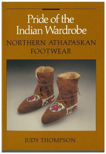 Pride of the Indian Wardrobe: Northern Athabaskan Footwear: Batashoe Museum Foundations