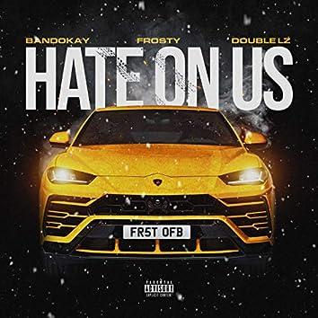 Hate On Us