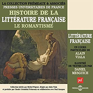 Le Romantisme     Histoire de la littérature française 5              Written by:                                                                                                                                 Alain Viala                               Narrated by:                                                                                                                                 Daniel Mesguich                      Length: 5 hrs and 37 mins     Not rated yet     Overall 0.0