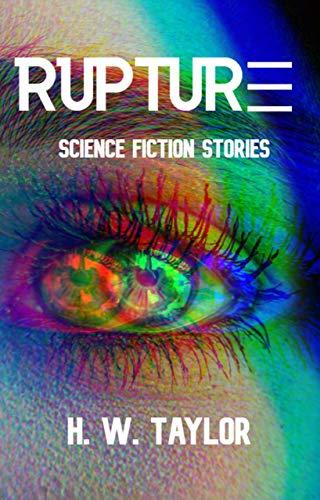Rupture: Nine Sci-Fi Stories (English Edition)