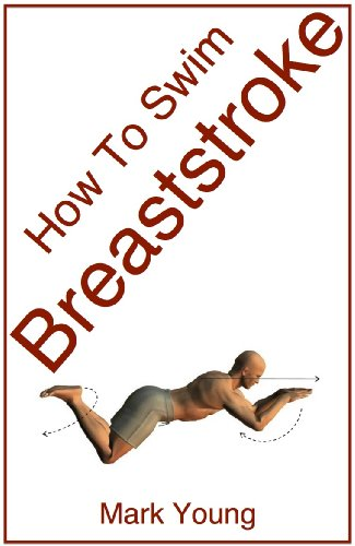 How To Swim Breaststroke: A Step-By-Step Guide For Beginners Learning Breaststroke Technique