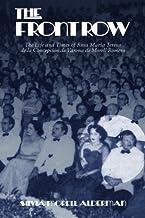 The Front Row: The Life and Times of Rosa Maria Teresa de la Concepcion de Varona de Morell Romero
