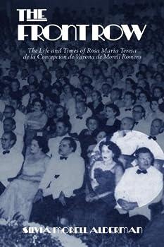 Paperback The Front Row: The Life and Times of Rosa Maria Teresa de la Concepcion de Varona de Morell Romero Book
