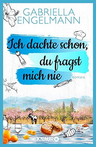 Buchseite und Rezensionen zu 'Ich dachte schon, du fragst mich nie: Roman' von Gabriella Engelmann