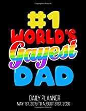 #1 World's Gayest Dad Daily Planner May 1st, 2019 to August 31st, 2020: Worlds Gayest Dad Funny Gay Pride LGBT Fathers Day Daily Planner