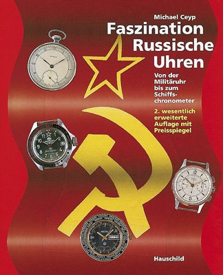 Faszination of Russian Watches: From the Military Watch to the Marine Chronometer