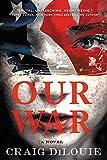 Our War: A Novel (English Edition)