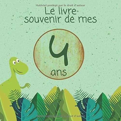 Le livre souvenir de mes 4 ans: Joyeux anniversaire - Cadeau d\'anniversaire Son Jubilé Livre à Personnaliser Accessoires Journal Intime Decoration Idee - Thème: Dinosaure, Volcan