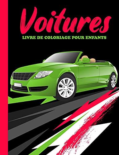 Voitures: Livre De Coloriage Pour Enfant: Livre de coloriage pour filles et garçons qui aiment les voitures