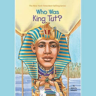 Who Was King Tut?                   By:                                                                                                                                 Roberta Edwards                               Narrated by:                                                                                                                                 Kevin Pariseau                      Length: 52 mins     Not rated yet     Overall 0.0