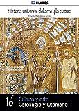 Cultura y arte Carolingio y Otoniano (Historia Universal del Arte y la Cultura nº 16)