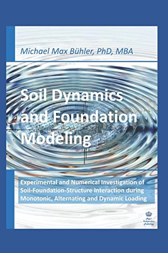 Soil Dynamics and Foundation Modeling: Experimental and Numerical Investigation of Soil-Foundation-Structure Interaction during Monotonic, Alternating and Dynamic Loading